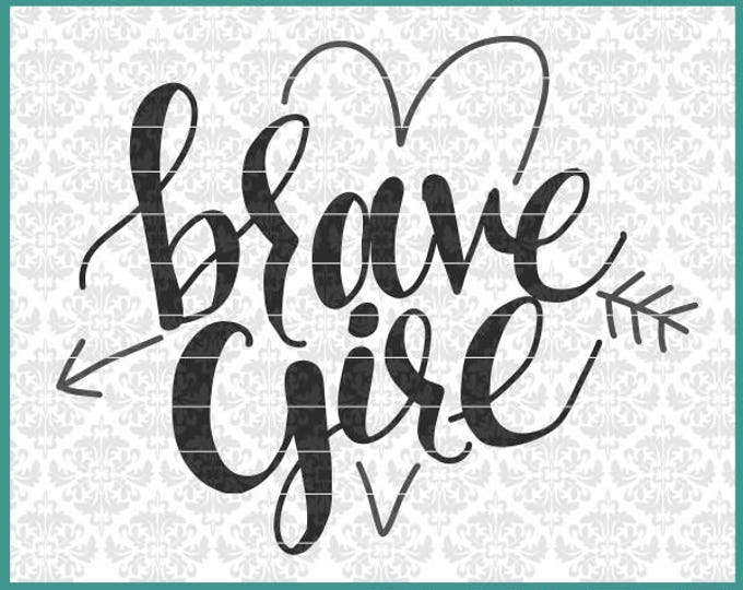 CLN0557 Brave Girl Heart Arrow Little Child Hand Lettered SVG DXF Ai Eps PNG Vector Instant Download COmmercial Cut File Cricut Silhouette