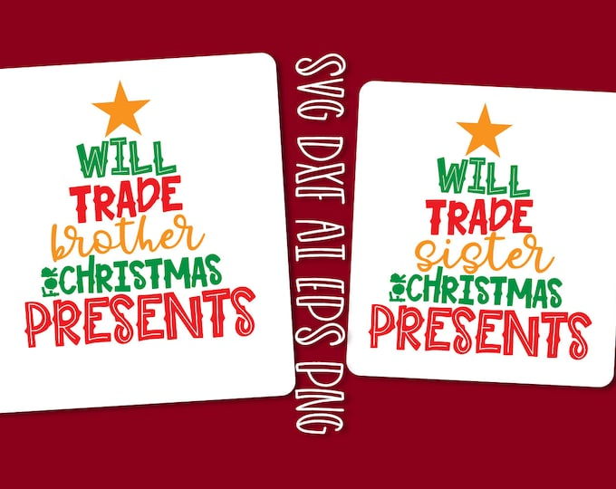Svg, Brother, Sister, Presents, Trade, Tree, Cricut, Silhouette, Cut Files, Designs, Christmas Design, Shirt Design, Ugly Sweater Designs