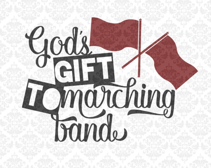 Gods Gift to Marching Band Colorguard Color Guard Marching Band SVG DXF STUDIO Eps Png Vector Instant Download Commercial Cricut Silhouette