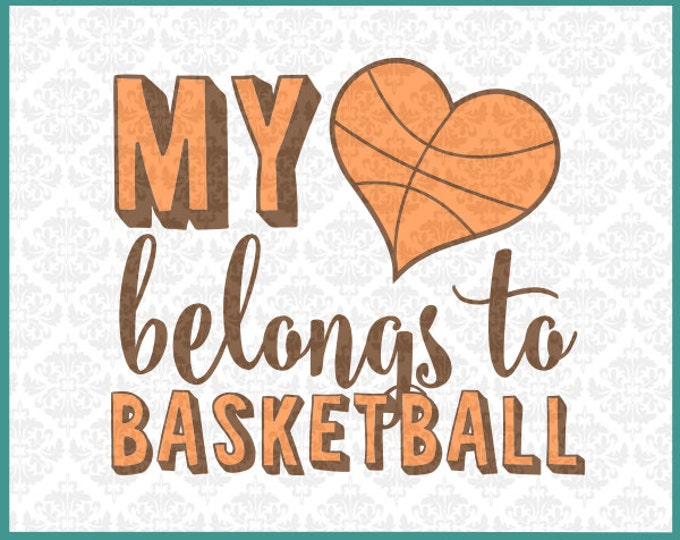 CLN0160 My Heart Belongs To Basketball Player Game Season SVG DXF Ai Eps PNG Vector Instant Download Commercial Cut File Cricut Silhouette