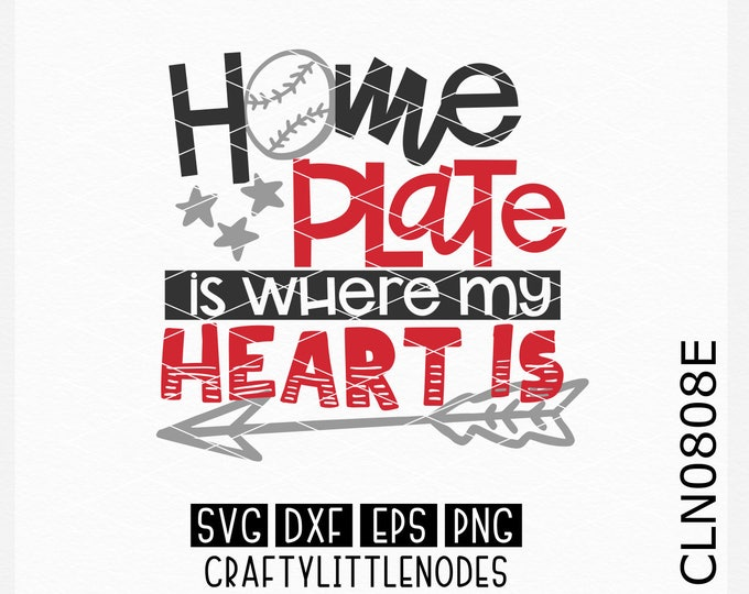 CLN0808E Home Plate Is Where My Heart Is Baseball Softball SVG DXF Ai Eps PNG Vector Instant Download Commercial Cut File Cricut Silhouette
