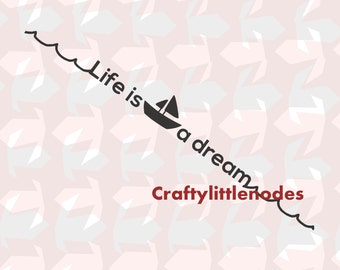 Life is Boat a dream SVG STUDIO Ai EPS Scalable Vector Commercial Use Instant Download Cutting File for Cricut Silhouette Cameo