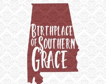 Alabama Svg, Birthplace of southern Grace, Alabama State Svg, Southern Svg, Alabama Southern Svg, Alabama State Shape, Cricut, Silhouette