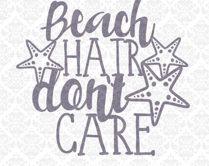 Beach Hair Don't Care Dont Life Summer Sun Sand SVG DXF file PNG Ai Eps Vector Instant Download Commercial Cutting File Cricut Silhouette