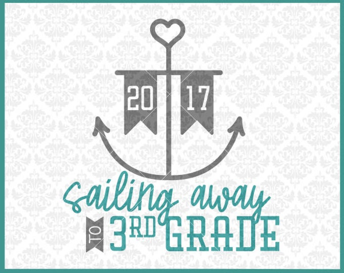 CLN0402 Sailing Away to Third Grade Graduation or First Day SVG DXF Ai Eps PNg Vector Instant Download COmmercial Cut File Cricut Silhouette