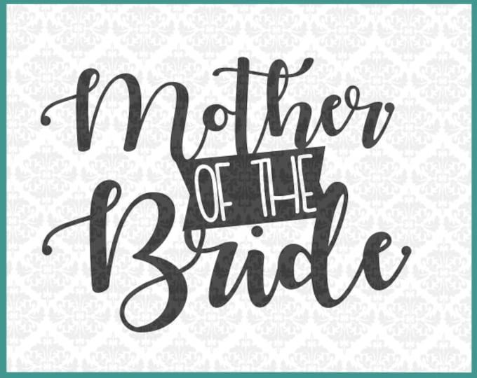 CLN0228 Mother Of The Bride Bridal Party Shower Wedding Mom gift SVG DXF Ai Eps PNG Vector Instant Download Commercial Use Cricut Silhouette