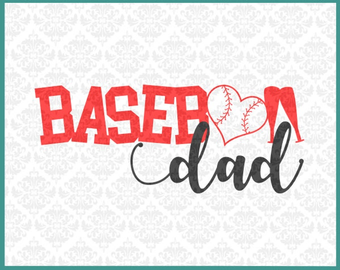 CLN0243 Baseball Dad Daddy Father Play Ball Game Bat Heart SVG DXF Ai Eps PNG Vector Instant Download Commercial Cut File Cricut Silhouette