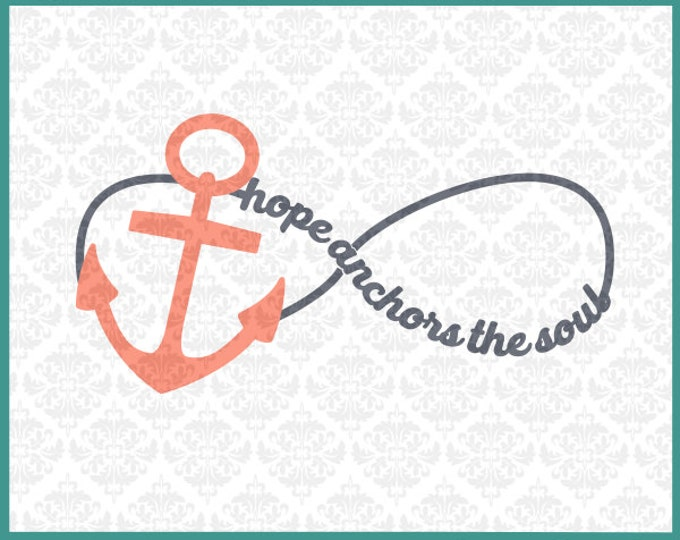 Hope Anchors The Soul Svg, Hope Svg, Infinity Svg, Anchor Svg, Christian Svg, Anchor Infinity Sign, Cricut, Silhouette, Cutting Files, File
