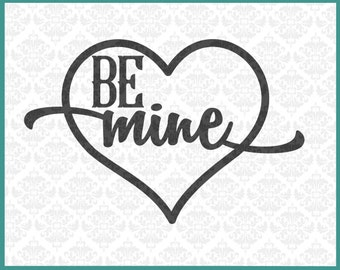 CLN017 Be Mine Valentines Couple Heart Romance Anniversary SVG DXF Ai Eps PNG Vector Instant Download Commercial Cut File Cricut Silhouette