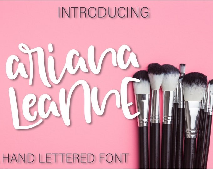 Ariana Leanne - A Hand Lettered Font - Craft Friendly For Cricut Silhouette Cutting - Handwriting, Handwritten OTF TTF WOFF - Commercial Use