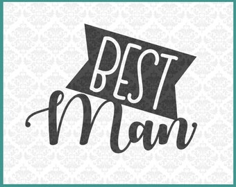 CLN0232 Best Man Groom Bridal Shower Wedding Party Men Groomsman SVG DXF Ai Eps PNG Vector Instant Download Commercial Use Cricut Silhouette
