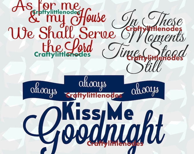 Always Kiss Me Goodnight SVG file Ai EPS As For Me & My House We Will Serve The Lord In These Moments Time Stood Still  Cricut Silhouette