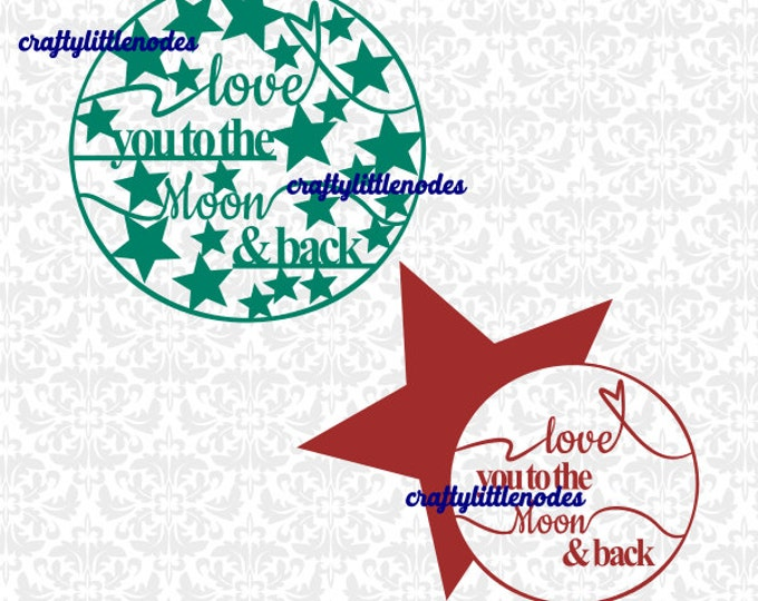 To the moon and back SVG file Ai EPS  set of 4 cut pieces for cricut explore silhouette cameo instant download commercial use moon stars