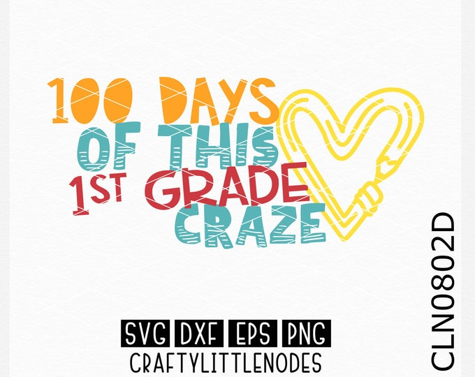 CLN0802D 100 Days 1st Grade First Craze School 100th Day  SVG DXF Ai Eps PNG Vector Instant Download Commercial Cut File Cricut Silhouette
