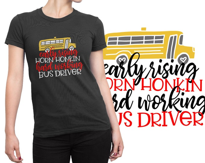 SVG, Bus Driver, Hard Working, Horn Honking, Early Rising, Gift, Cutting File, Cricut, Silhouette, Shirt Design, Download, Commercial Use