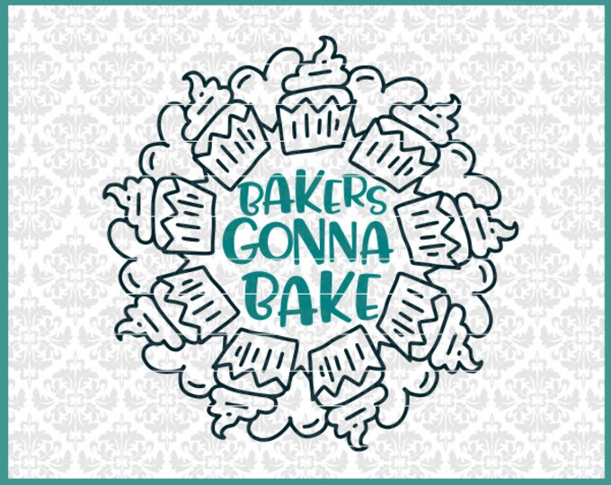 CLN0519 Bakers Gonna Bake Cupcake Stand Bakery Cook Chef SVG DXF Ai Eps PNG Vector Instant Download Commercial Cut File Cricut SIlhouette