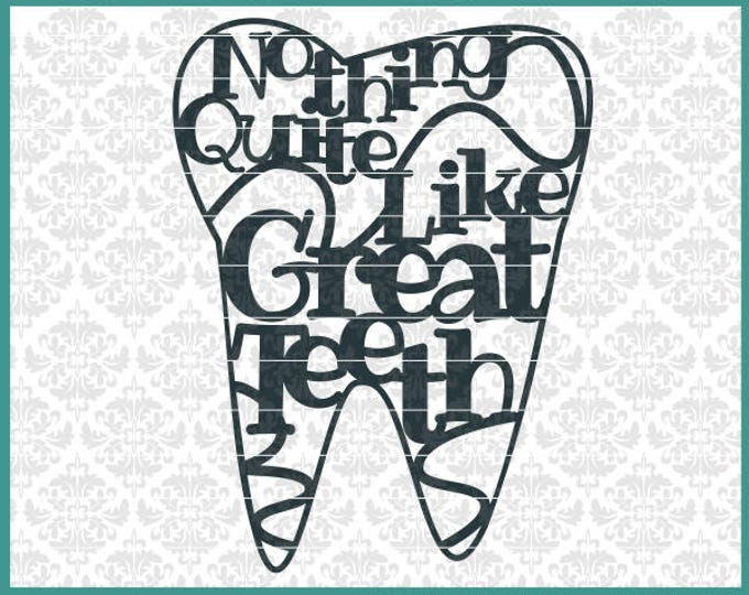 CLN0466 Nothing Quite Like Great Teeth Dentist Hygienist SVG DXF Ai Eps PNG Vector Instant Download Commercial Cut FIle Cricut SIlhouette