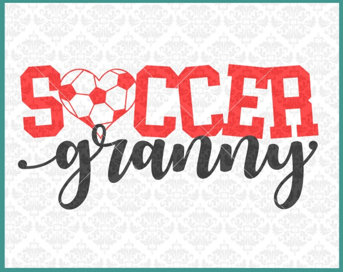 CLN0388 Soccer Granny Grandma MawMaw Grammy Family Shirts SVG DXF Ai Eps PNG Vector Instant Download COmmercial Cut File Cricut SIlhouette