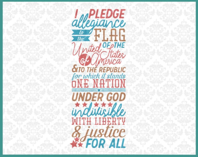 CLN304 Pledge Of Allegiance Independence Day America SVG DXF Ai Eps PNG Vector Instant Download Commercial Cut File Cricut Silhouette
