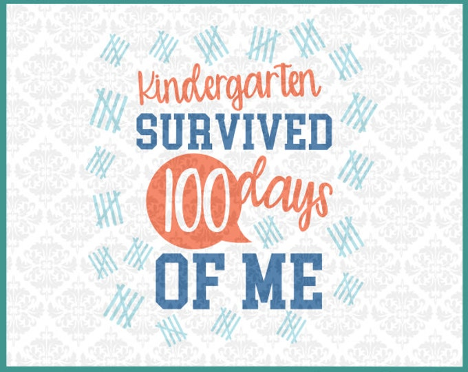 CLN079 Kindergarten Survived 100 Days of Me Class School SVG DXF Ai Eps PNG Vector Instant Download Commercial Cut File Cricut Silhouette