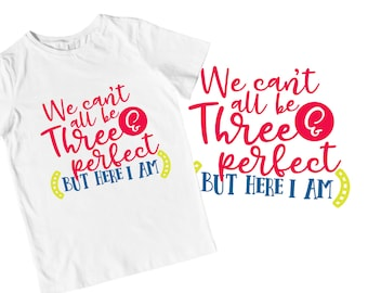 Perfect - Three Year Old - Third Birthday - SVG - Cutting - Cricut - Silhouette - 3rd - Shirt Design - Sublimation - FIles - Commercial