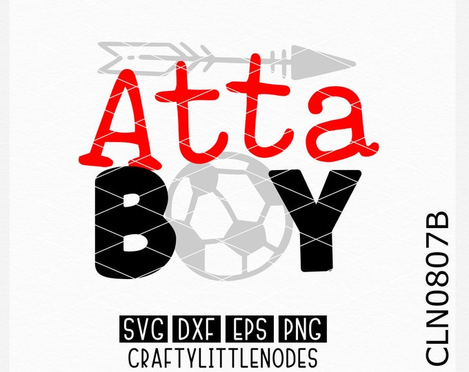 CLN0807B Soccer Atta Boy Dad Mom Proud Player Shirt Designs SVG DXF Ai Eps PNG VEctor Instant Download COmmercial Cut File Cricut Silhouette