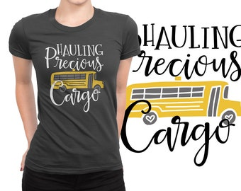SVG, Bus Driver, Gift, School Bus, Hauling Precious Cargo, Gift, Cutting File, Cricut, Silhouette, Shirt Design, Download, Commercial Use
