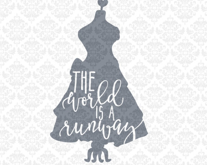 The World Is A Runway Model Seamstress Mannequin Heart SVG file Ai EPS Scalable Vector Instant Download Commercial Use Cricut Silhouette