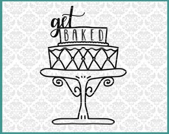 CLN0469 Get Baked Cake Baker Baking Tiered Cake Maker  SVG DXF Ai Eps PNG Vector Instant Download COmmercial Cut FIle Cricut Silhouette