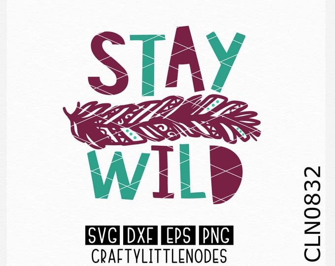 Stay Wild Svg, Feather Svg, Hand Drawn Feather Svg, Intricate Feather Svg, Kid Shirt Svg, Shirt Svg, Funny Svg, Child Svg, Toddler Shirt Svg