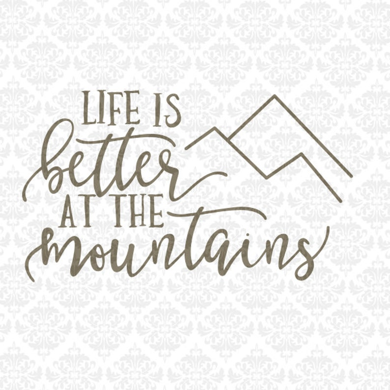 Life Is Better At The Mountains Ocean Beach Lake SVG file Ai image 0