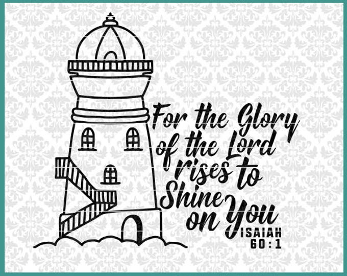 CLN0501 Lighthouse For The Glory Of The Lord Rises Isaiah SVG DXF Ai Eps PNG Vector Instant Download Commercial Cut File Cricut Silhouette