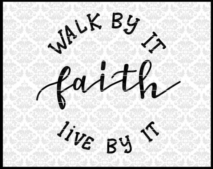 CLN0694 Walk by Faith Live by Faith Hand Lettered Christian SVG DXF Ai Eps PNG Vector Instant Download Commercial Cut File Cricut Silhouette