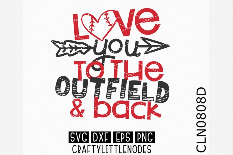 CLN0808D Love You To The Outfield & Back Baseball Softball SVG image 0