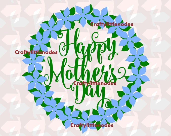 Happy Mothers Day Floral Wreath SVG STUDIO Ai EPS scalable Vector Instant Download Cutting File Cricut Explore Silhouette Cameo