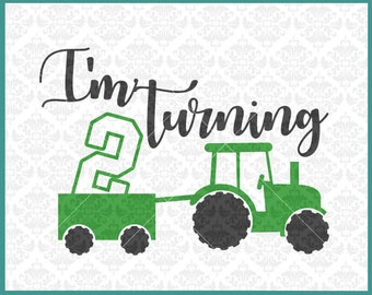 CLN321 I'm Turning 2 Two Tractor Wagon Birthday Farmer Boy SVG DXF Ai Eps PNG Vector Instant Download Commercial Cut File Cricut Silhouette