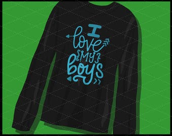 CLN0733 I Love My Boys Hand Lettered Mother Mom Shirt SVG DXF Ai Eps PNG Vector Instant Download Commercial Cut File Cricut Silhouette