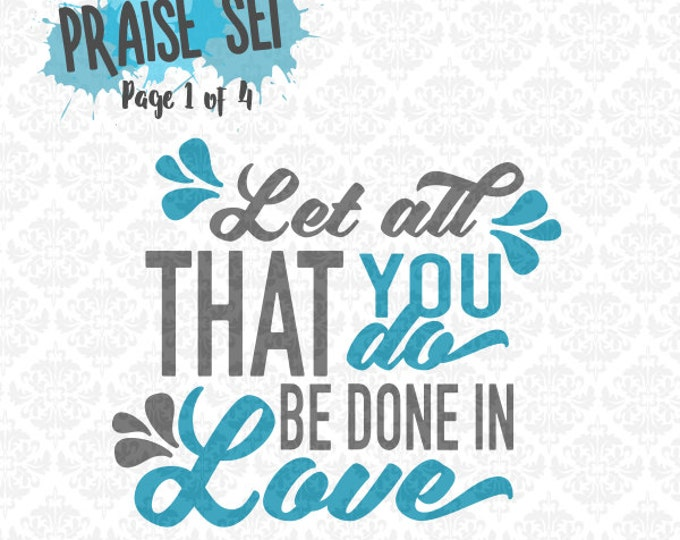 Let all you do be done in Love Religion Christian SVG DXF Ai EPS Scalable Vector Instant Download Commercial Cutting File Cricut Silhouette