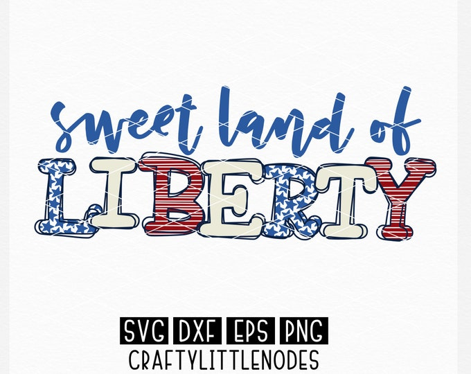 4th of July, memorial day, independence day, liberty, svg, shirt design, png, dxf, sweet land of, red white and blue, stars and stripes, dxf