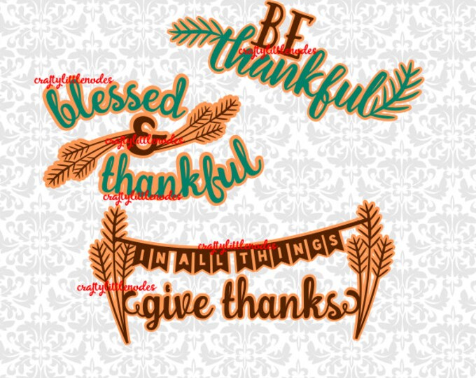 In All Things Give Thanks Blessed and Thankful Be Thankful SVG STUDIO Ai EPS Vector Instant Download Commercial Use Cricut Silhouette