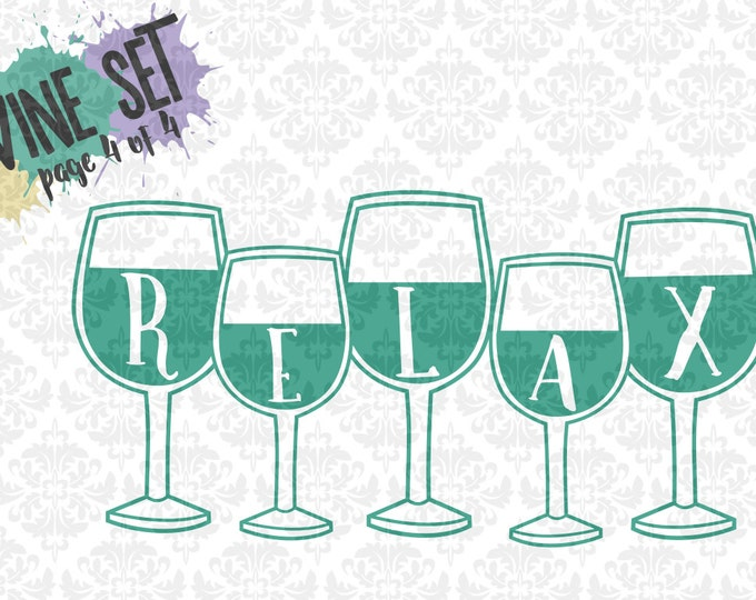 Wine Svg, Wine Glass svg, Relax svg, wine quote svgs, wine bottle svg, wedding svgs, wine glass svgs, Cricut, Silhouette,
