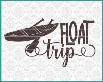 CLN0644 Float Trip Canoe Kayak Outdoors Adventure Travel SVG DXF Ai EPs PNG Vector Instant Download Commercial Cut File Cricut SIlhouette