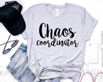 Chaos Coordinator | Chaos Coordinator Shirt | Chaos | Chaos T Shirt | Chaos Tee | Chaos T Shirt | Mom Shirt | Teacher Shirt | Mom Life Shirt