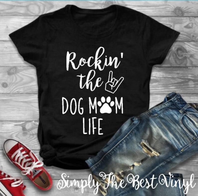acc6c6df Rockin' The Dog Mom Life Dog Mom Dog Mom Shirt Dog | Etsy