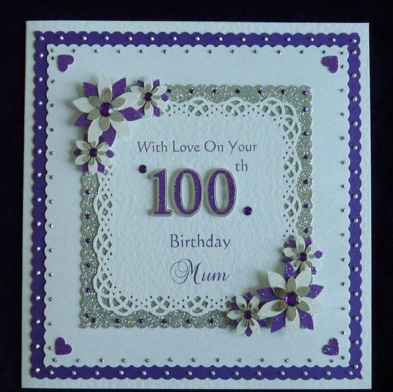 100th Birthday Card Mum Nan Dad Grandad Etc All Colours