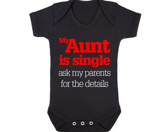 My Auntie Is Single Ask My Parents For The Details Funny Baby Bodysuit Vest