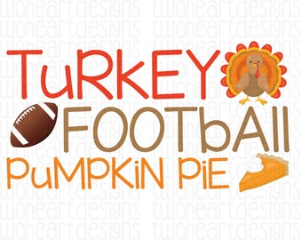 SALE Turkey Football Pumpkin Pie Thanksgiving Turkey Holiday Iron On - Digital Download - You Print