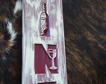 A Great Wine Sign for your Bar or Man / She Cave - Bar Sign - Man Cave - She Cave Carved Wood Farm or Country Home