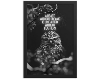 A Heart Without Dreams Is Like A Bird Without Feathers / Art Framed poster