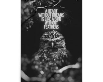 A Heart Without Dreams Is Like A Bird Without Feathers / Art poster